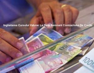 Inghetarea Cursului Valutar Chf